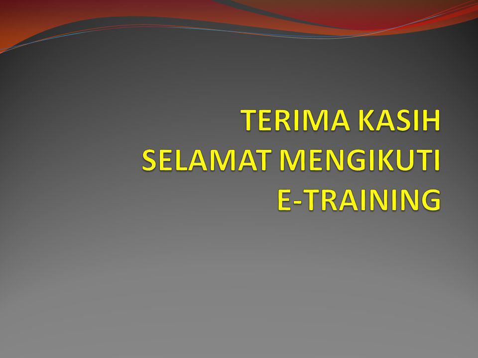 TERIMA KASIH SELAMAT MENGIKUTI E-TRAINING