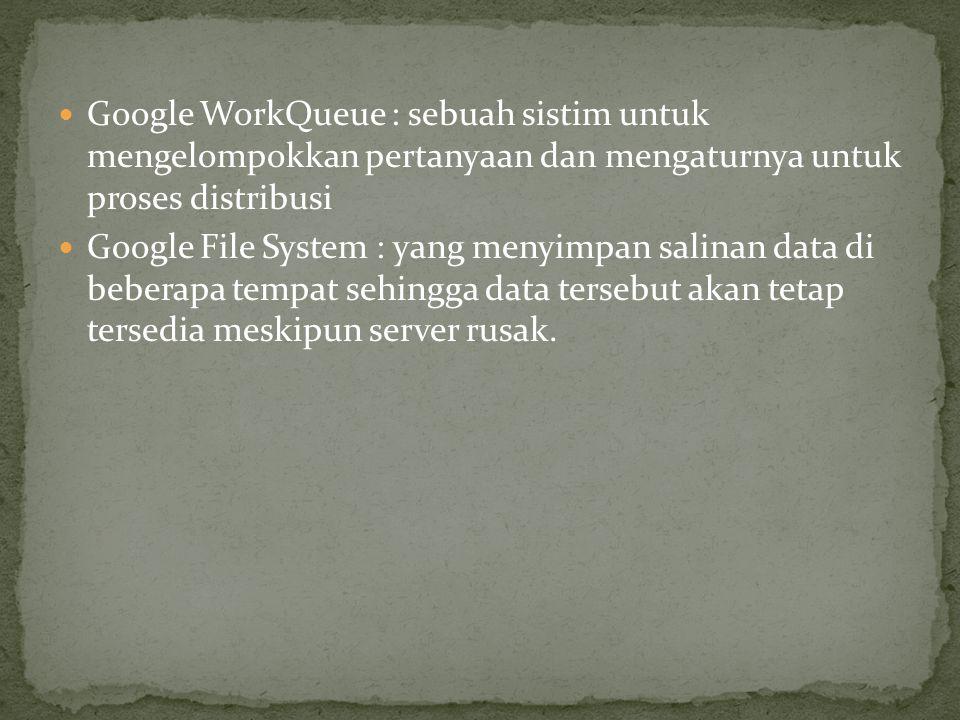Google WorkQueue : sebuah sistim untuk mengelompokkan pertanyaan dan mengaturnya untuk proses distribusi