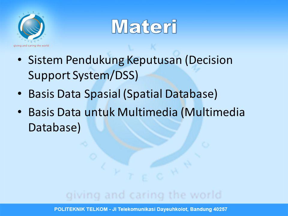 Materi Sistem Pendukung Keputusan (Decision Support System/DSS)