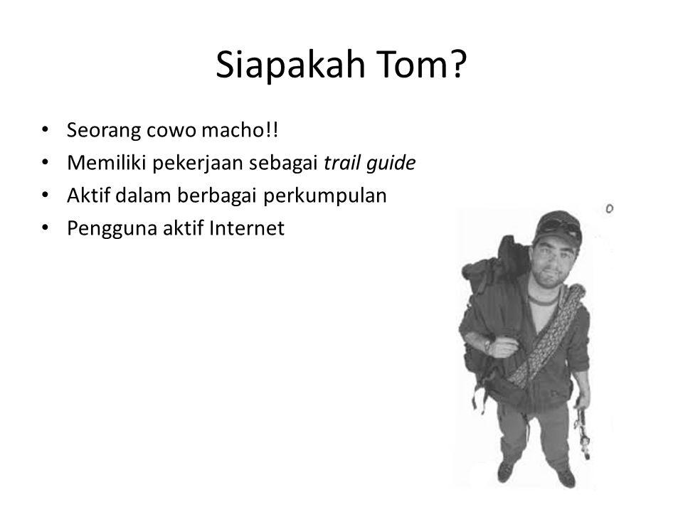 Siapakah Tom Seorang cowo macho!!