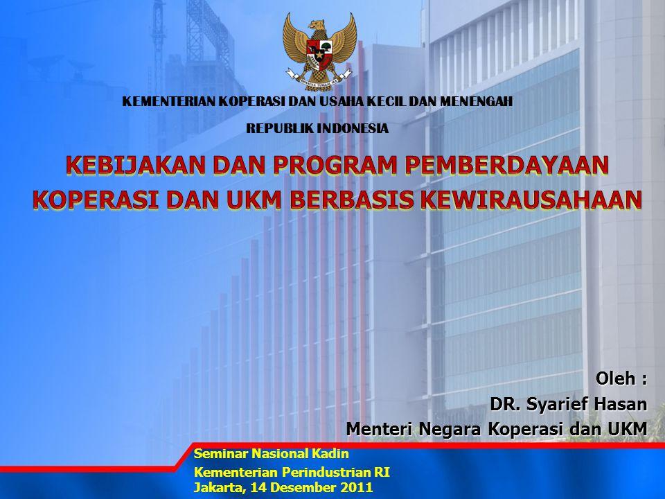 Oleh : DR. Syarief Hasan Menteri Negara Koperasi dan UKM