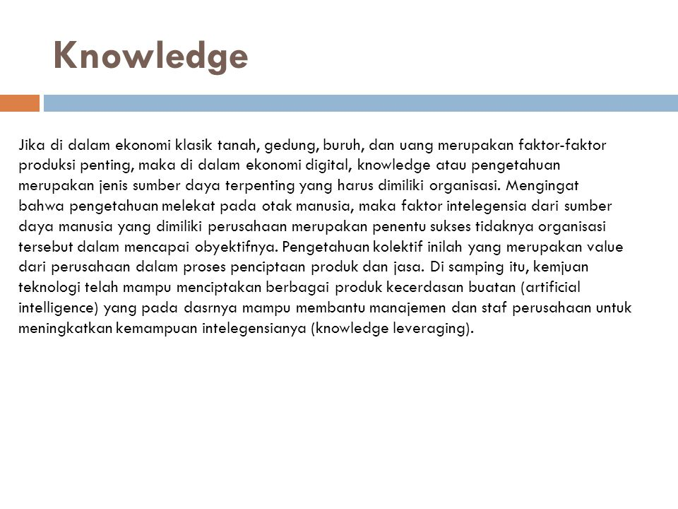 Knowledge Jika di dalam ekonomi klasik tanah, gedung, buruh, dan uang merupakan faktor-faktor.