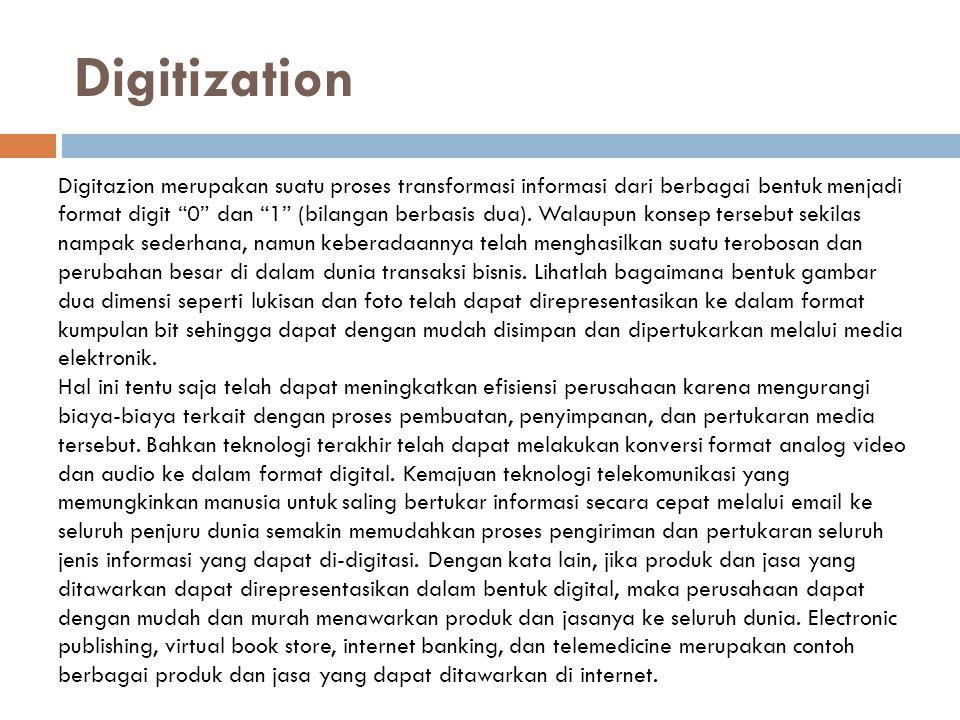 Digitization Digitazion merupakan suatu proses transformasi informasi dari berbagai bentuk menjadi.