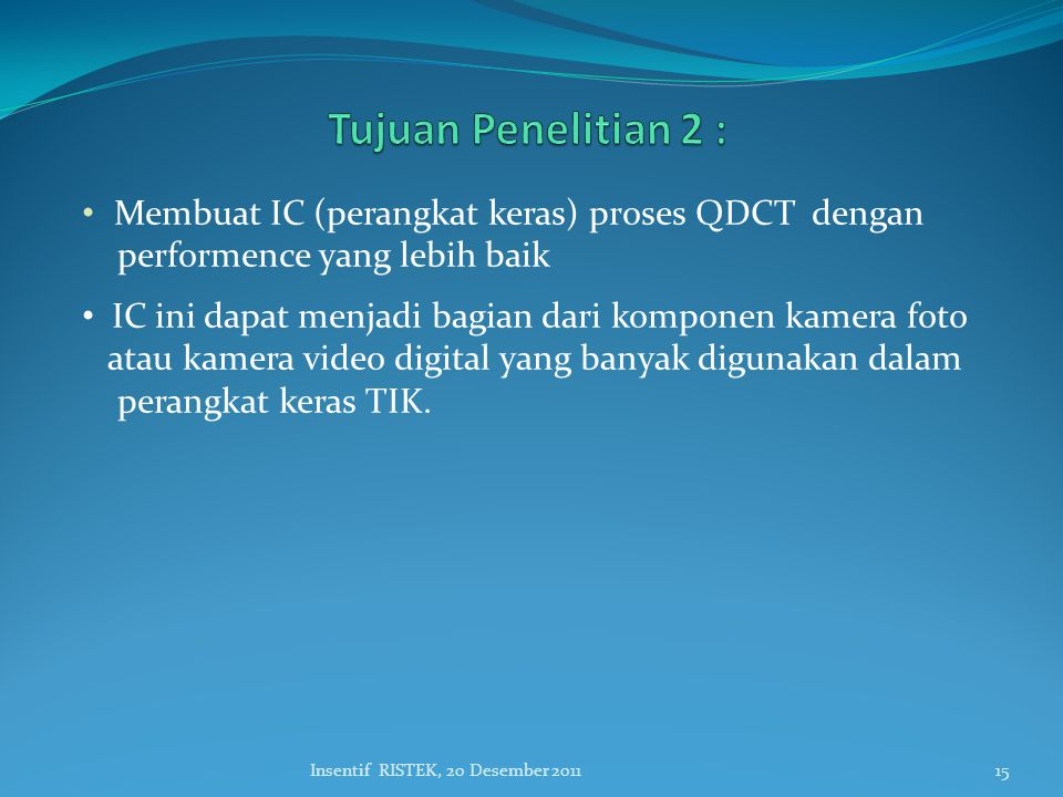 Tujuan Penelitian 2 : Membuat IC (perangkat keras) proses QDCT dengan