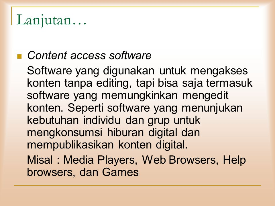 Lanjutan… Content access software