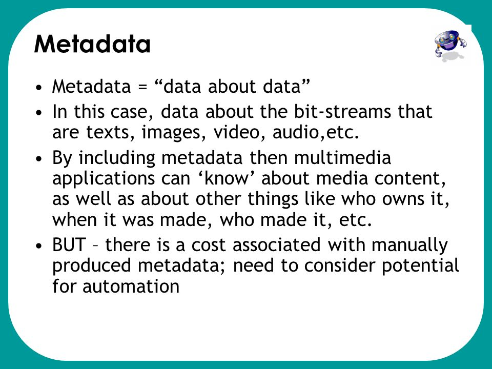 Metadata Metadata = data about data
