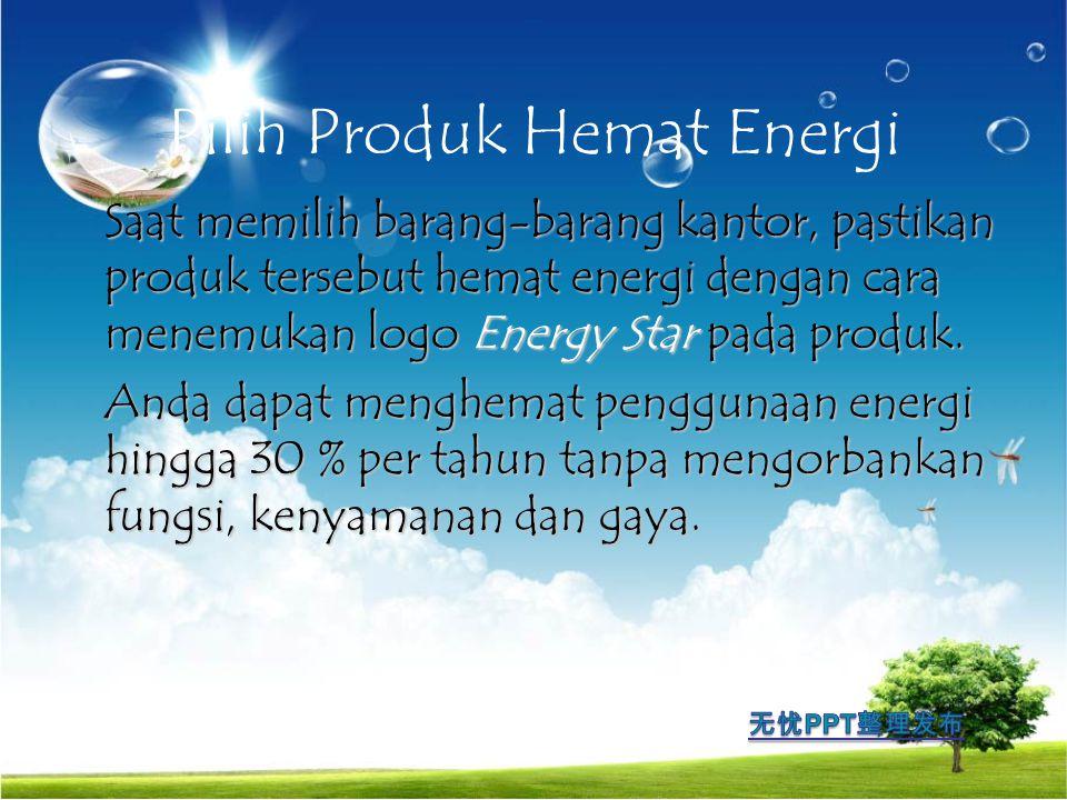 Pilih Produk Hemat Energi