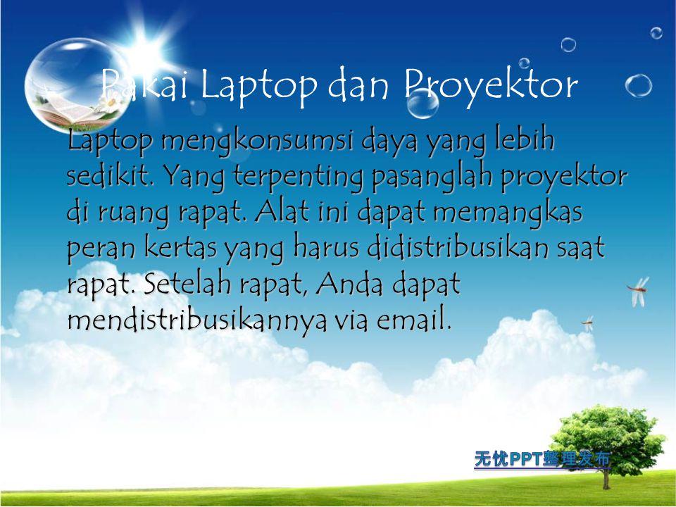 Pakai Laptop dan Proyektor