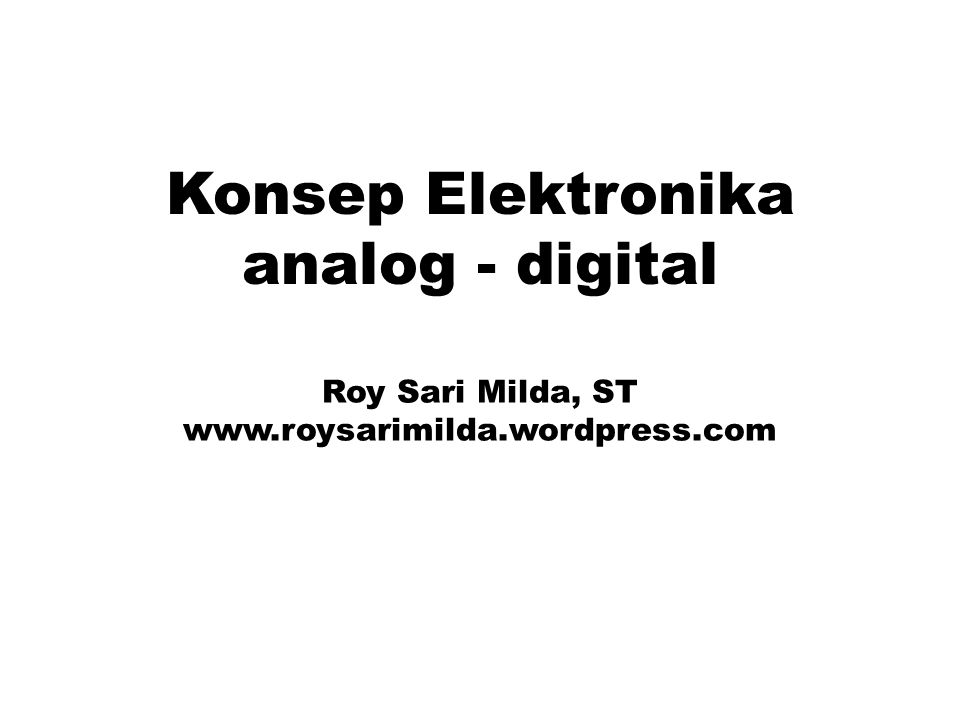 Konsep Elektronika analog - digital