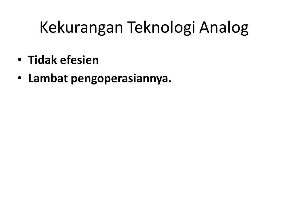 Kekurangan Teknologi Analog