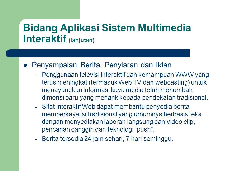 Bidang Aplikasi Sistem Multimedia Interaktif (lanjutan)