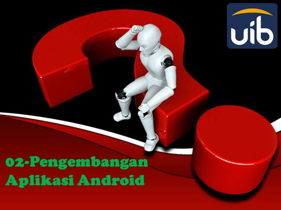 02-Pengembangan Aplikasi Android