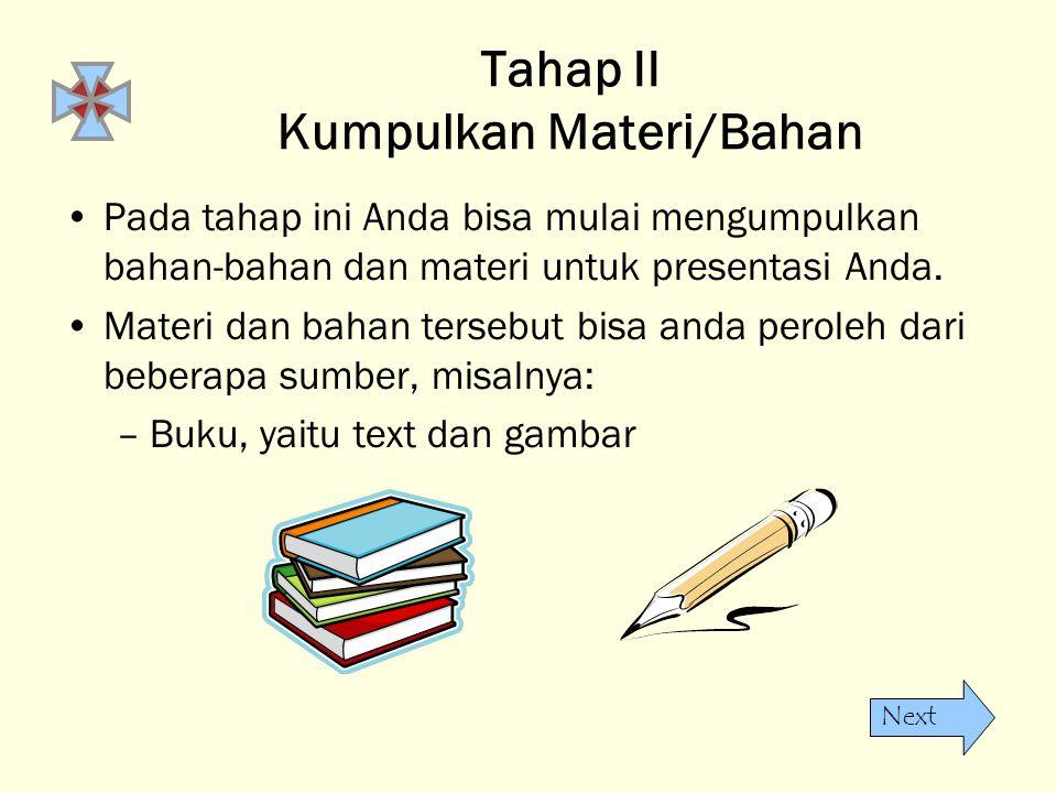 Tahap II Kumpulkan Materi/Bahan