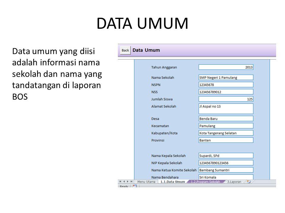 DATA UMUM Data umum yang diisi adalah informasi nama sekolah dan nama yang tandatangan di laporan BOS.
