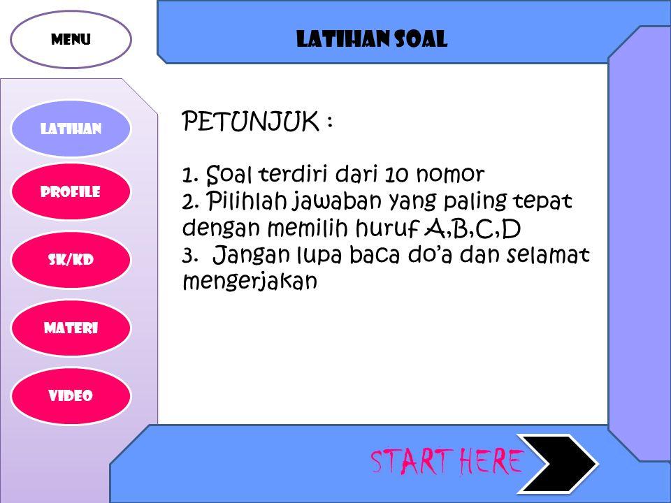 START HERE Latihan soal PETUNJUK : 1. Soal terdiri dari 10 nomor