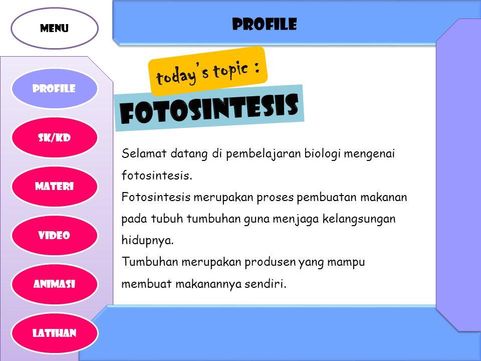 FOTOSINTESIS today's topic : profile