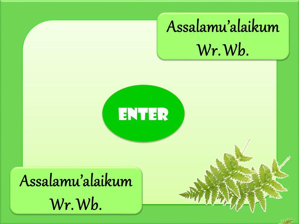 Assalamu'alaikum Wr. Wb. Assalamu'alaikum Wr. Wb.