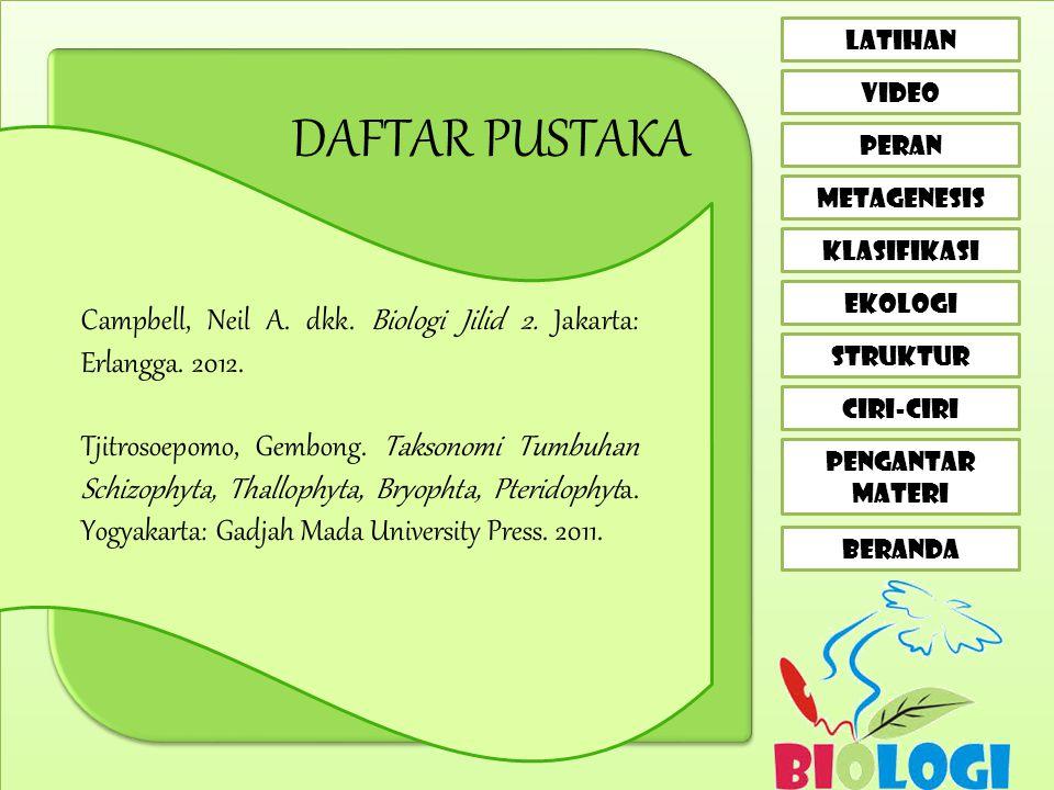 DAFTAR PUSTAKA Campbell, Neil A. dkk. Biologi Jilid 2. Jakarta: Erlangga. 2012.