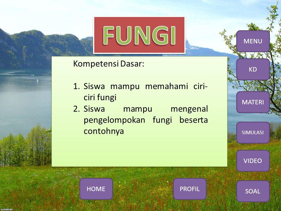 Siswa mampu memahami ciri-ciri fungi