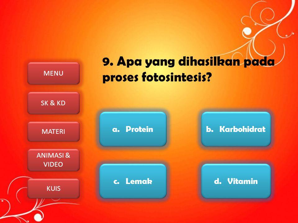 9. Apa yang dihasilkan pada proses fotosintesis