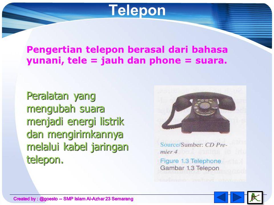 Telepon Pengertian telepon berasal dari bahasa yunani, tele = jauh dan phone = suara.