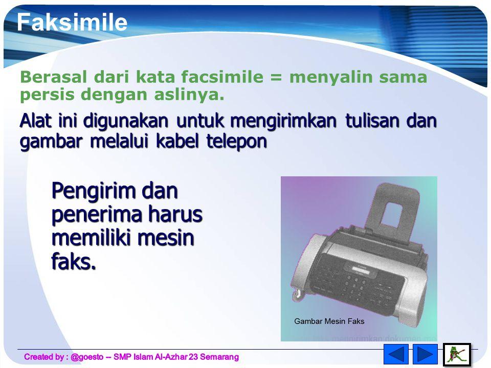 Faksimile Pengirim dan penerima harus memiliki mesin faks.