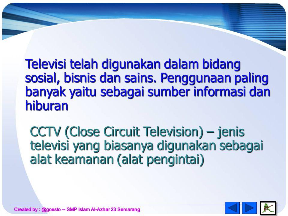 Televisi telah digunakan dalam bidang sosial, bisnis dan sains