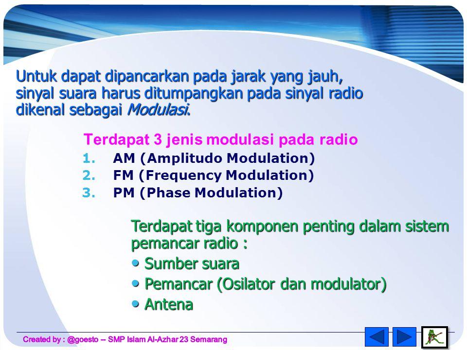 Terdapat 3 jenis modulasi pada radio