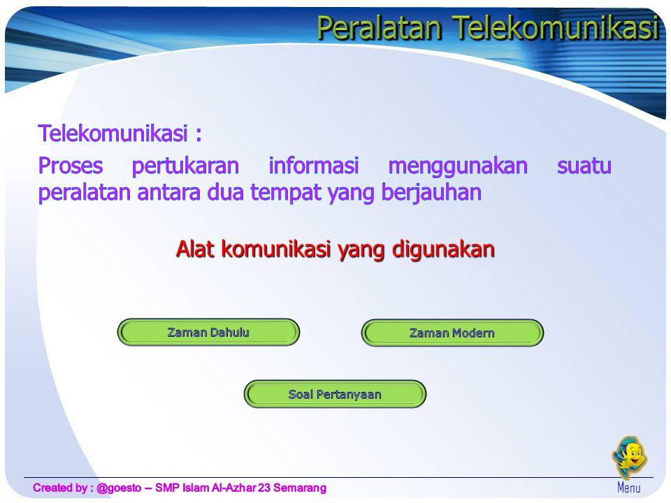 Alat komunikasi yang digunakan