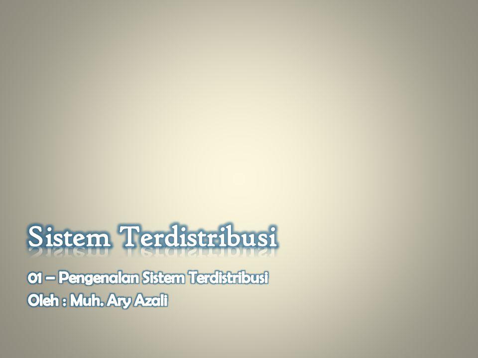 Sistem Terdistribusi 01 – Pengenalan Sistem Terdistribusi