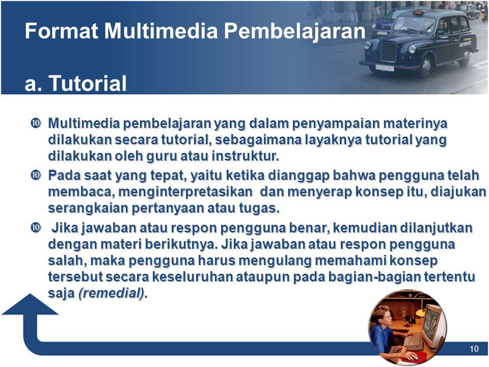 Format Multimedia Pembelajaran a. Tutorial