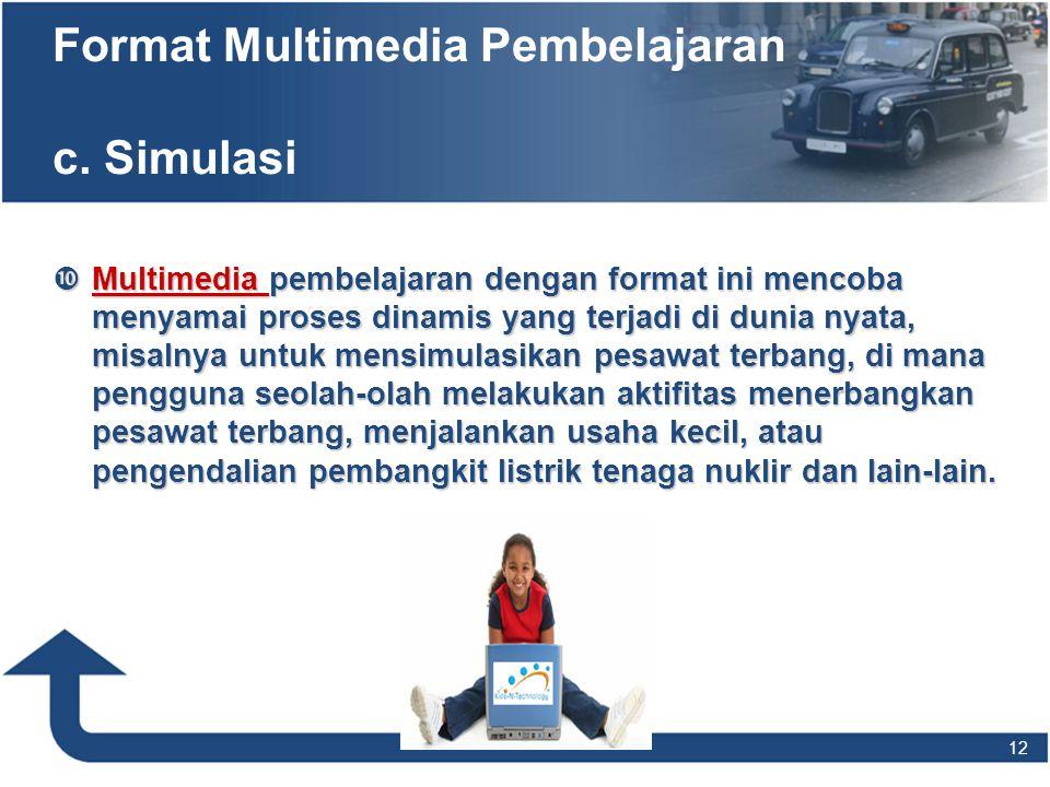 Format Multimedia Pembelajaran c. Simulasi