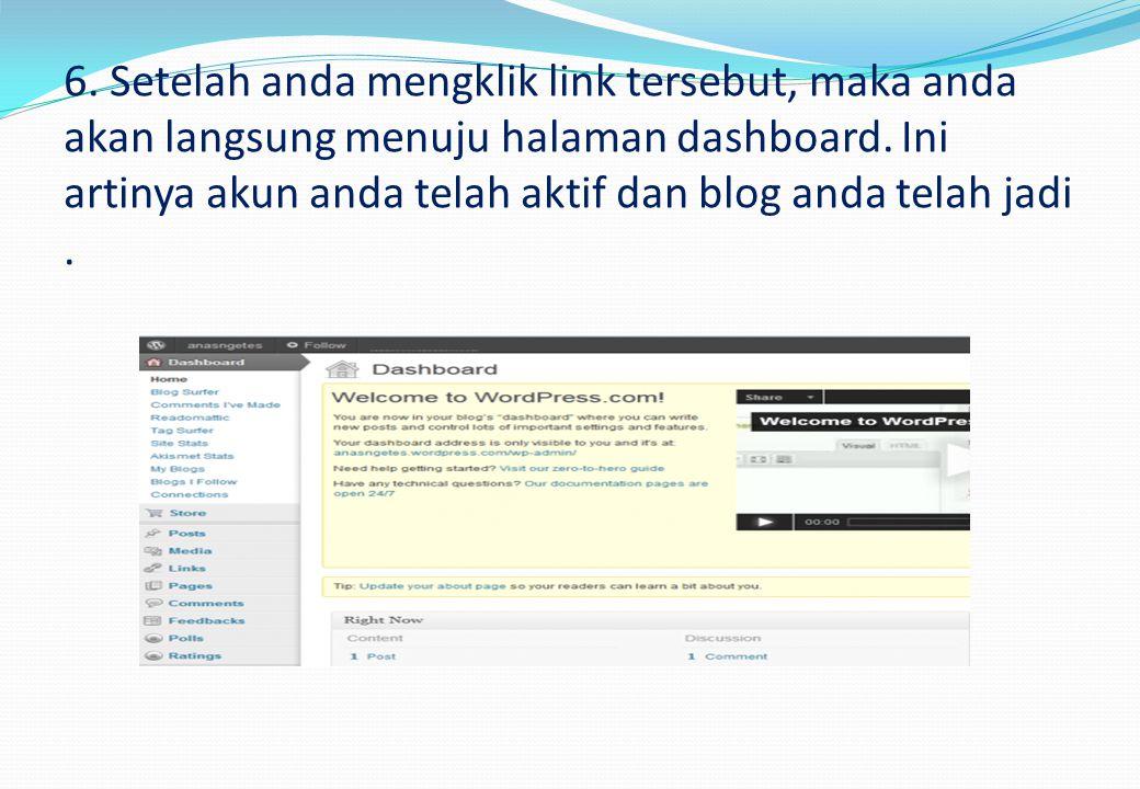 6. Setelah anda mengklik link tersebut, maka anda akan langsung menuju halaman dashboard.