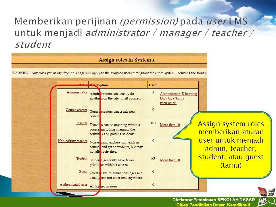 Memberikan perijinan (permission) pada user LMS untuk menjadi administrator / manager / teacher / student