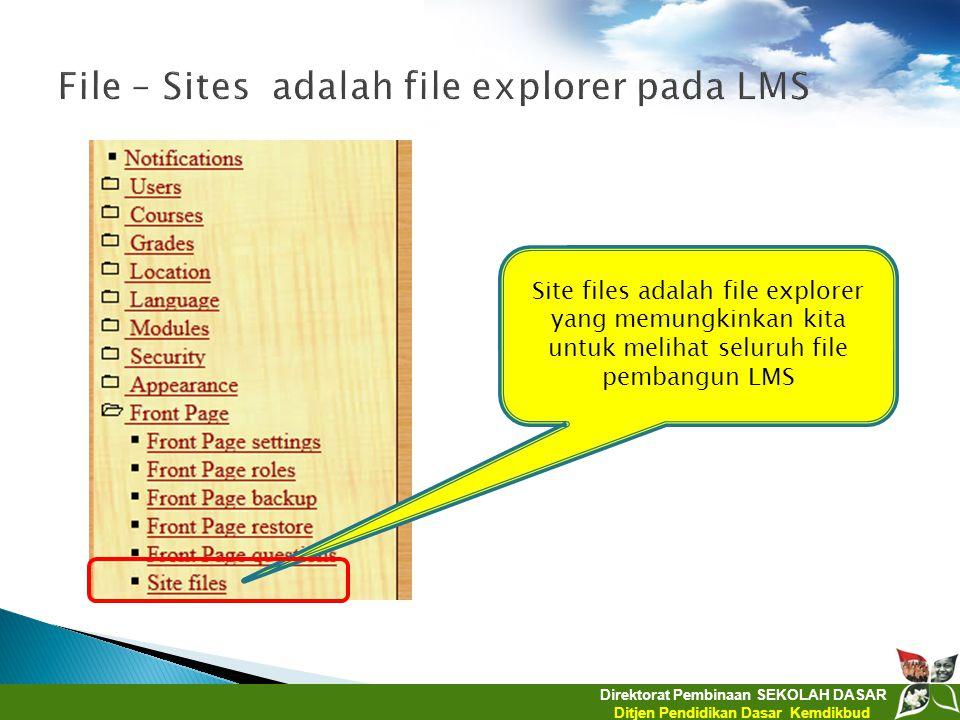 File – Sites adalah file explorer pada LMS