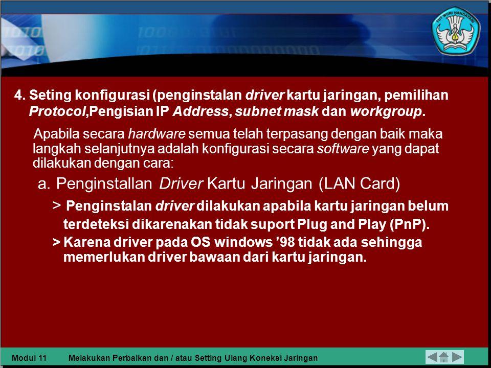 > Penginstalan driver dilakukan apabila kartu jaringan belum