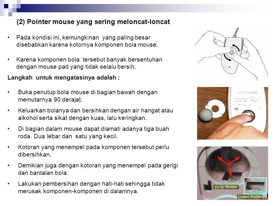 (2) Pointer mouse yang sering meloncat-loncat
