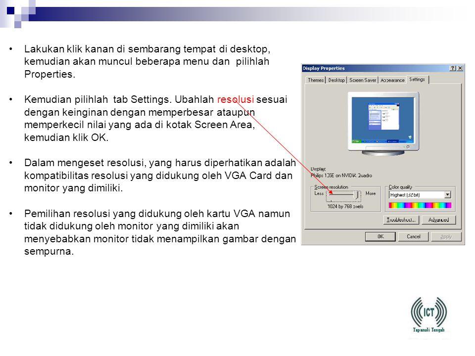 Lakukan klik kanan di sembarang tempat di desktop, kemudian akan muncul beberapa menu dan pilihlah Properties.