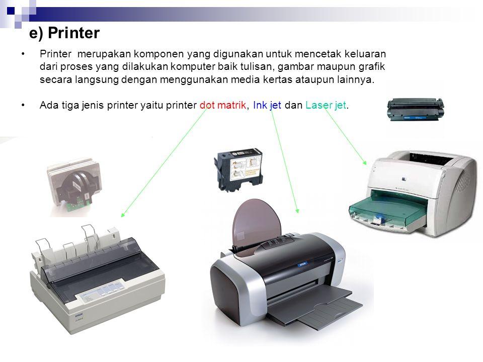 e) Printer