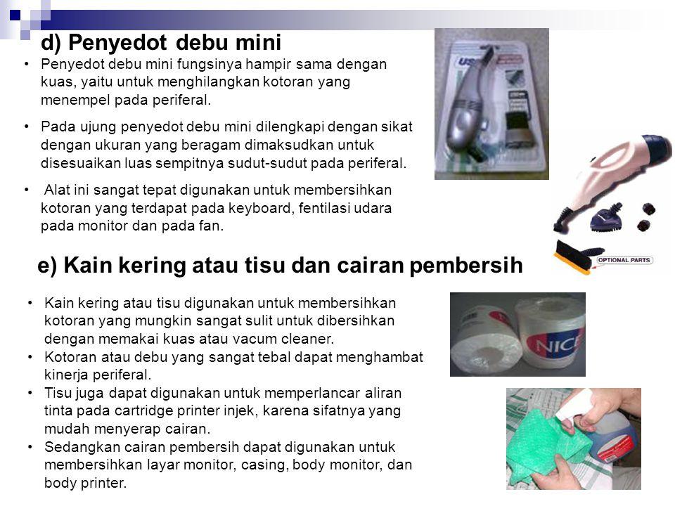 e) Kain kering atau tisu dan cairan pembersih