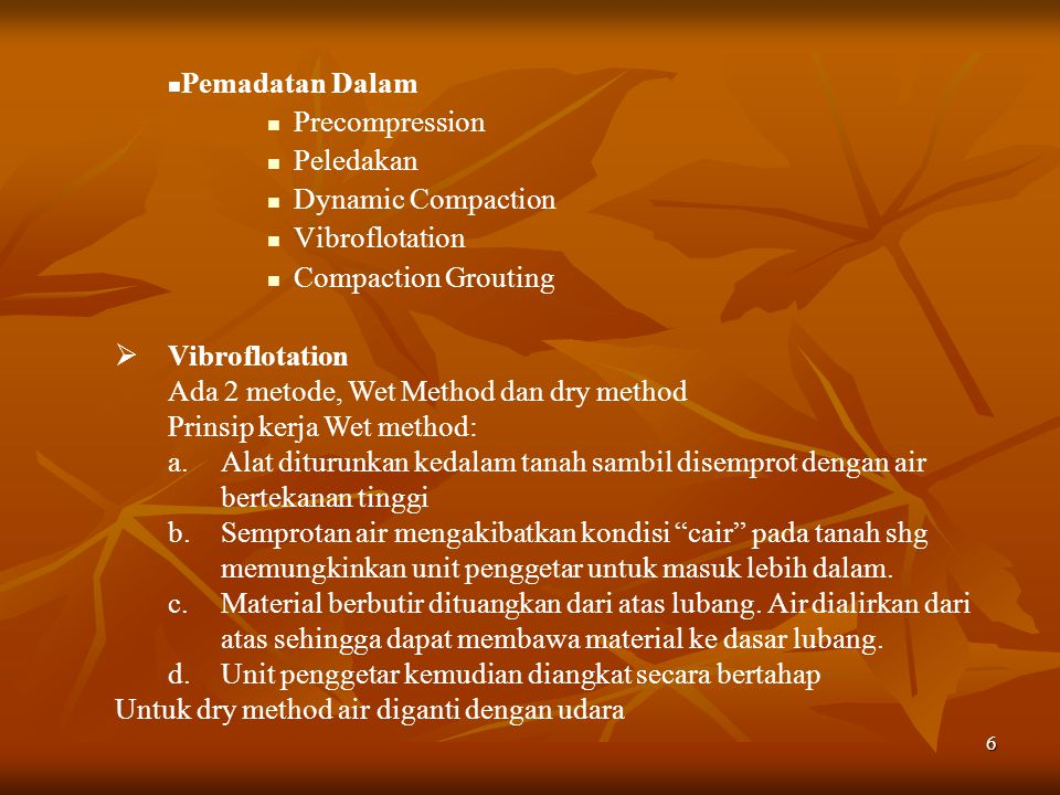 Pemadatan Dalam Precompression. Peledakan. Dynamic Compaction. Vibroflotation. Compaction Grouting.
