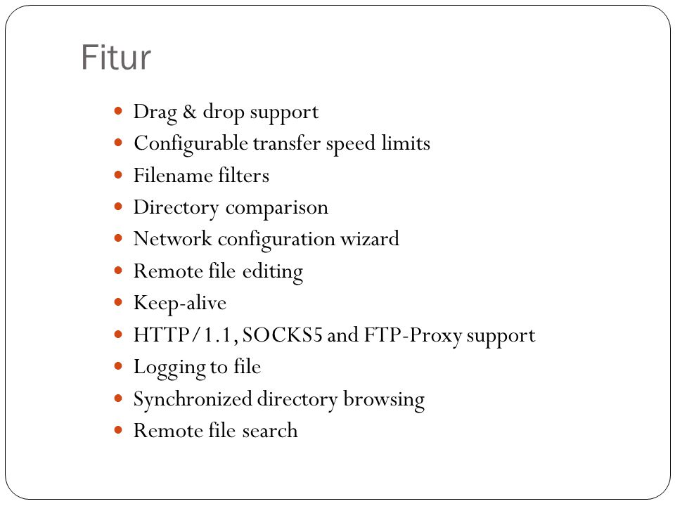 Fitur Drag & drop support Configurable transfer speed limits