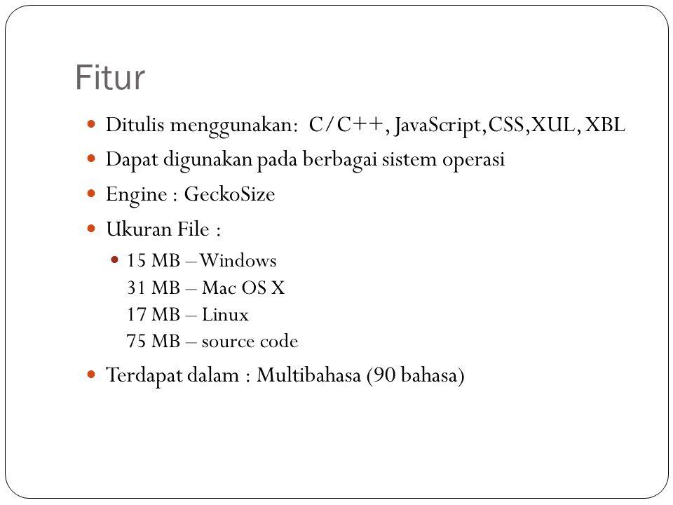Fitur Ditulis menggunakan: C/C++, JavaScript,CSS,XUL, XBL