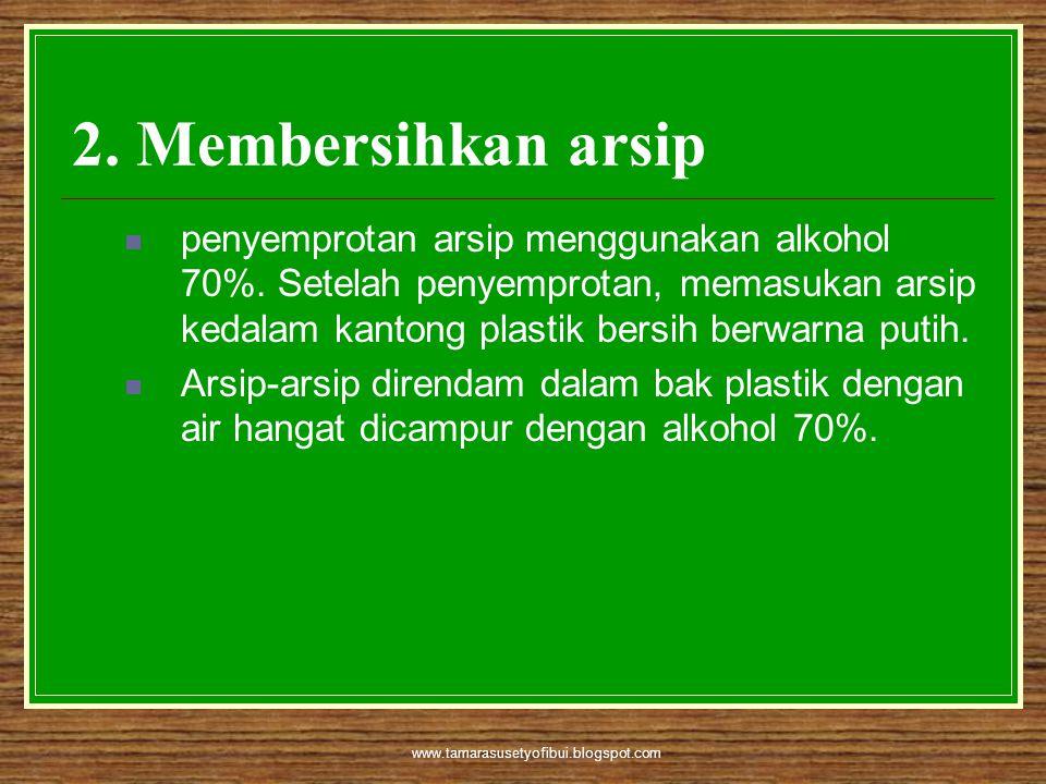 2. Membersihkan arsip
