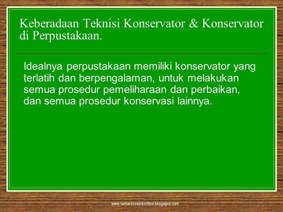 Keberadaan Teknisi Konservator & Konservator di Perpustakaan.