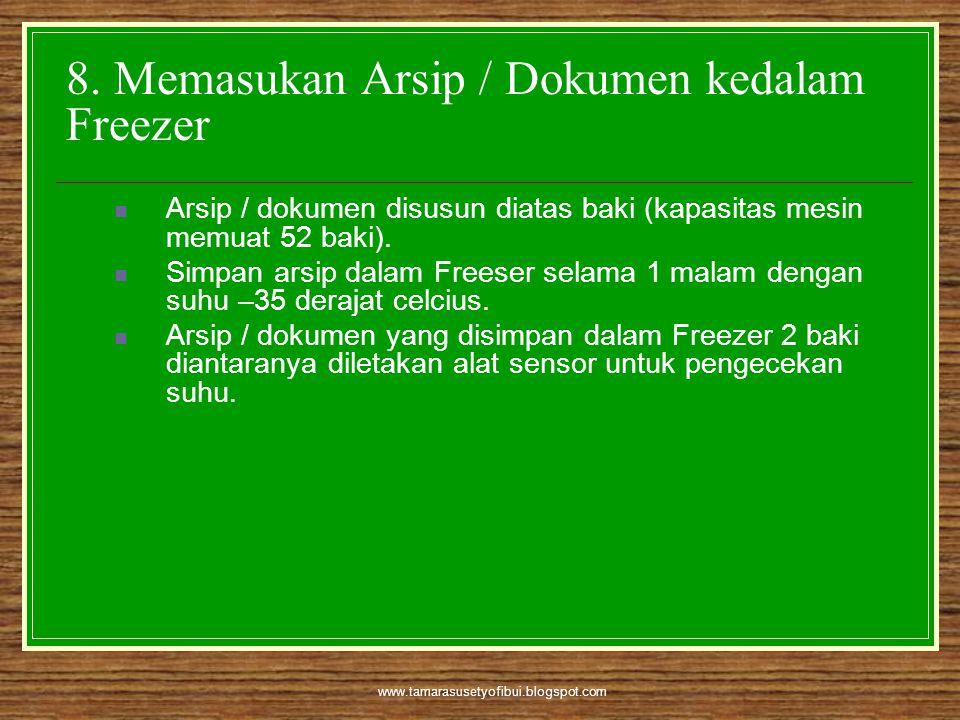 8. Memasukan Arsip / Dokumen kedalam Freezer