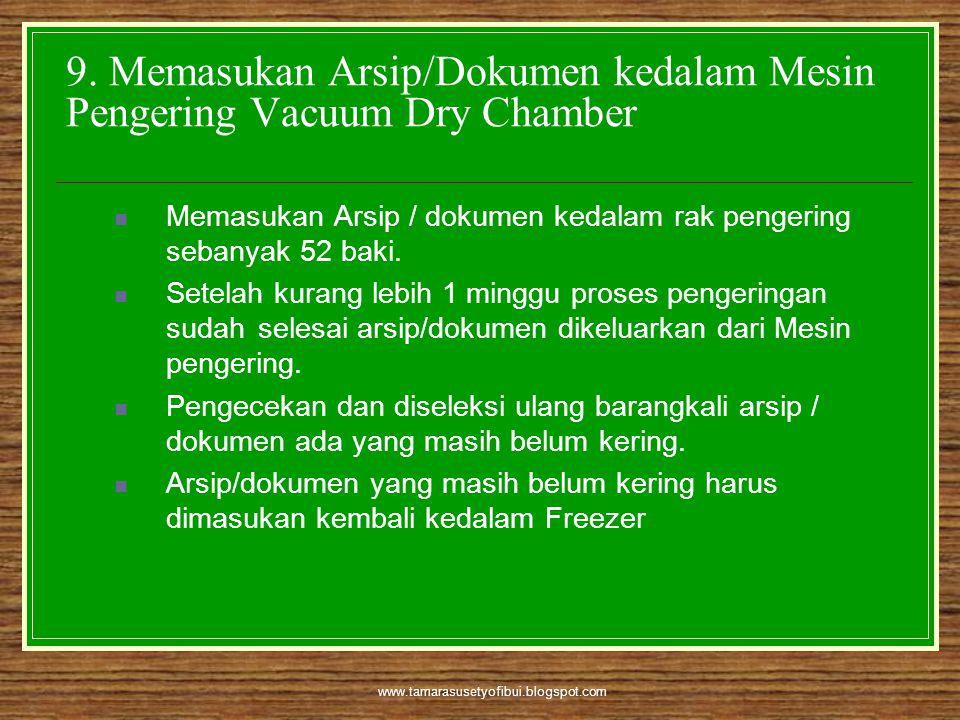 9. Memasukan Arsip/Dokumen kedalam Mesin Pengering Vacuum Dry Chamber