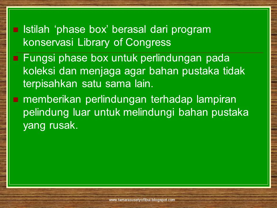 Istilah 'phase box' berasal dari program konservasi Library of Congress