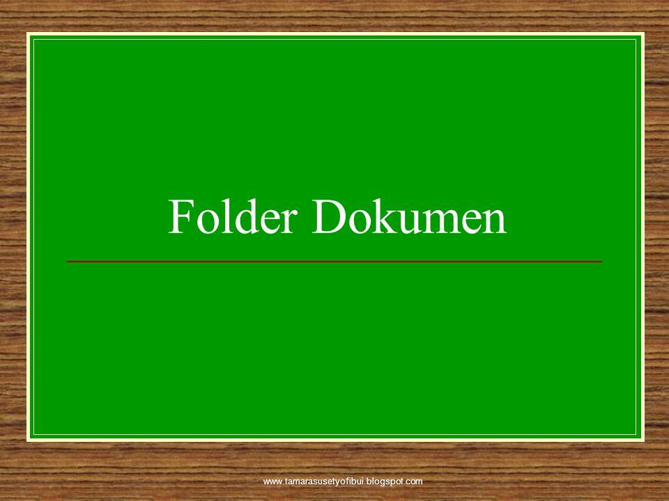 Folder Dokumen www.tamarasusetyofibui.blogspot.com