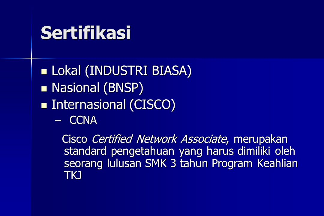 Sertifikasi Lokal (INDUSTRI BIASA) Nasional (BNSP)